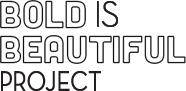 Bold is Beautiful Project